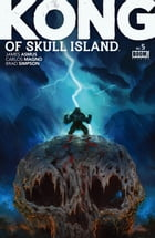 Kong of Skull Island #5 by James Asmus