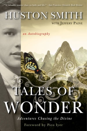 Tales of Wonder Adventures Chasing the Divine,  an Autobiography