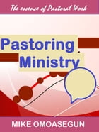 Pastoring Ministry by Mike Omoasegun