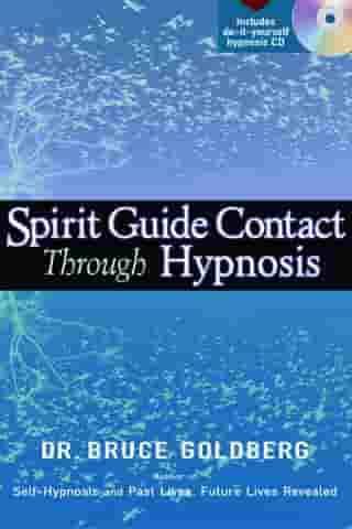 Spirit Guide Contact Through Hypnosis by Bruce Goldberg
