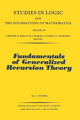 Book Fundamentals of Generalized Recursion Theory by Fitting, M.