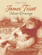 James Tissot: Master Drawings by Blagoy Kiroff