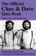 The Official Chas & Dave Quiz Book: 100 Questions on the Pop Rock Duo by Chris Cowlin