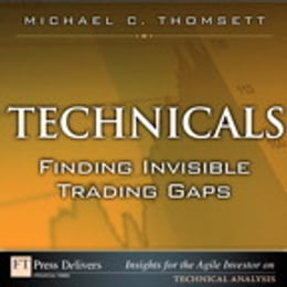 Book Technicals: Finding Invisible Trading Gaps by Michael C. Thomsett