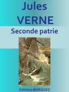 Seconde patrie: Edition intégrale by Jules VERNE