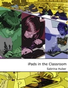iPads in the Classroom: A Development of a Taxonomy for the Use of Tablets in Schools by Sabrina Huber