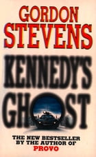 Kennedy's Ghost by Gordon Stevens