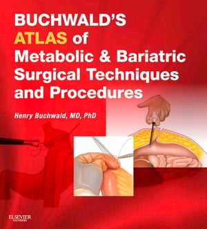Buchwald's Atlas of Metabolic & Bariatric Surgical Techniques and Procedures