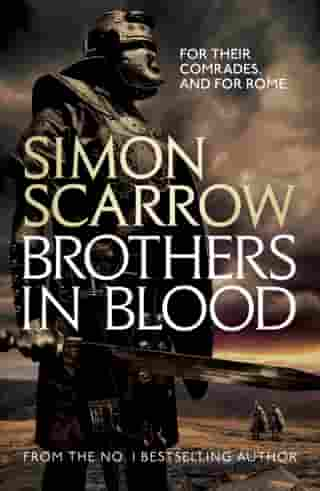 Brothers in Blood (Eagles of the Empire 13): Cato & Macro: Book 13 by Simon Scarrow
