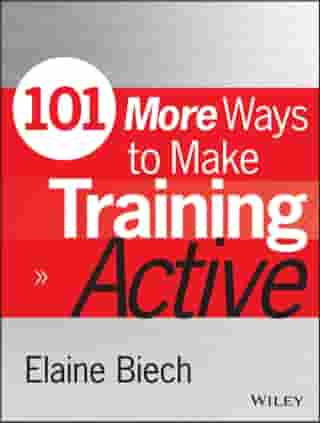 101 More Ways to Make Training Active by Elaine Biech