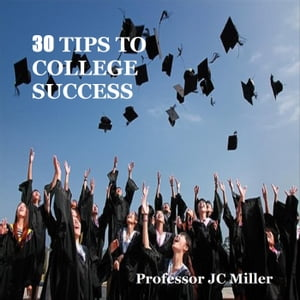 30 Tips To College Success
