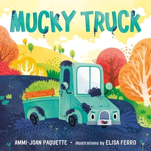 Mucky Truck by Ammi-Joan Paquette