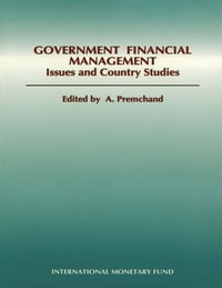 Government Financial Management: Issues and Country Studies