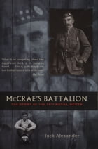 McCrae's Battalion: The Story of the 16th Royal Scots by Jack Alexander
