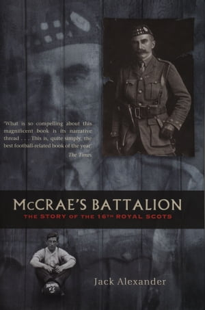McCrae's Battalion The Story of the 16th Royal Scots