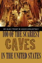100 of the Scariest Caves In the United States by alex trostanetskiy