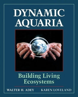 Book Dynamic Aquaria: Building Living Ecosystems by Adey, Walter H.