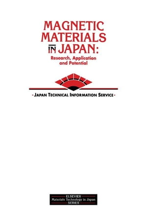 Magnetic Materials in Japan: Research,  Applications and Potential