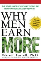 Why Men Earn More: The Startling Truth Behind the Pay Gap - And What Women Can Do about It