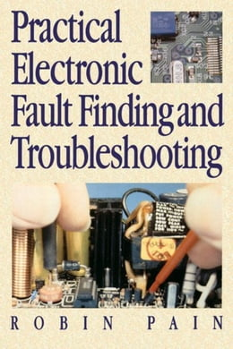 Book Practical Electronic Fault-Finding and Troubleshooting by PAIN, ROBIN