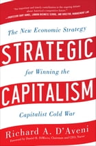 Strategic Capitalism: The New Economic Strategy for Winning the Capitalist Cold War: The New…