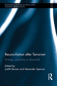 Reconciliation after Terrorism: Strategy, possibility or absurdity?