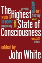The Highest State of Consciousness by John White