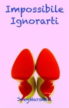 Impossibile Ignorarti by Joey Marshall