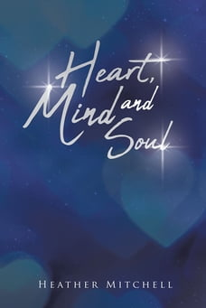 Heart Mind and Soul: Autobiographical Poetry