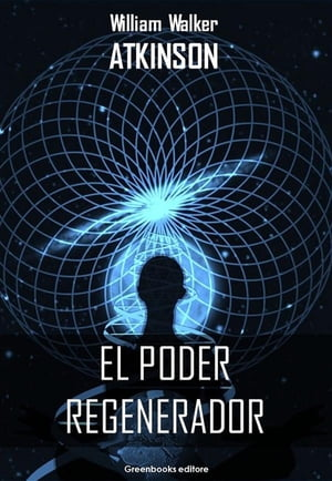 El poder regenerator by William Walker Atkinson