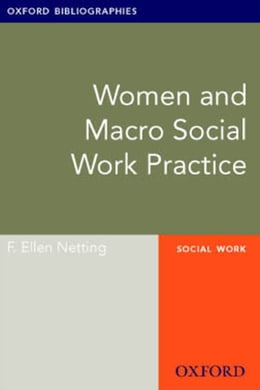Book Women and Macro Social Work Practice: Oxford Bibliographies Online Research Guide by F. Ellen Netting