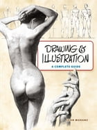 Drawing and Illustration: A Complete Guide by John Moranz