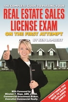 The Complete Guide to Passing Your Real Estate Sales License Exam On the First Attempt by Ken Lambert