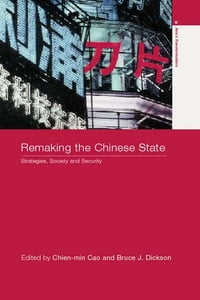 Remaking the Chinese State: Strategies, Society, and Security