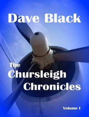 The Chursleigh Chronicles Volume 1: The Planemakers, #1 by Dave Black