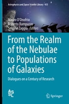 From the Realm of the Nebulae to Populations of Galaxies: Dialogues on a Century of Research by Mauro D'Onofrio