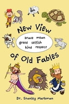 New View of Old Fables by Stanley Markman