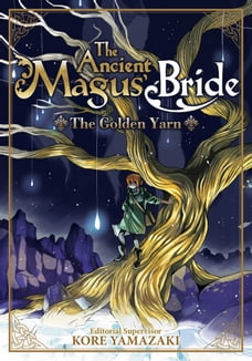The Ancient Magus' Bride: The Golden Yarn (Light Novel 1)