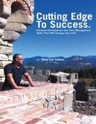 The Cutting Edge to Success: Personal Development and Time Management Skills That Will Change Your…