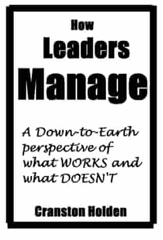 How Leaders Manage by Cranston Holden