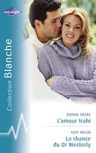 L'amour trahi - La chance du Dr Westerly (Harlequin Blanche) by Dianne Drake