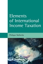 Elements of International Income Taxation by Philippe Malherbe