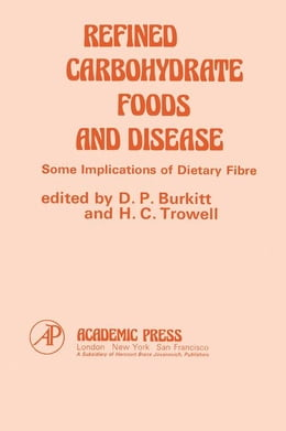 Book Refined Carbohydrate Foods And Disease by Burkitt, D