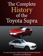 A Complete History of the Toyota Supra by Tom Blackman