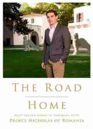 The Road Home. Filip-Lucian Iorga In dialogue with Prince Nicholas of Romania