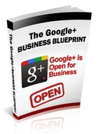 The Google+ Business Blueprint by Anonymous