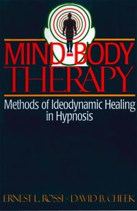 Mind-Body Therapy: Methods of Ideodynamic Healing in Hypnosis