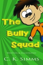 The Bully Squad by C. K. Simms