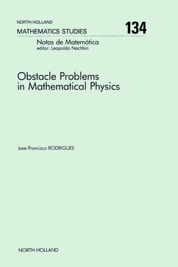 Book Obstacle Problems in Mathematical Physics by Rodrigues, J.-F.