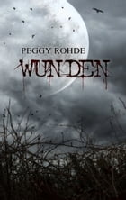 Wunden by Peggy Rohde